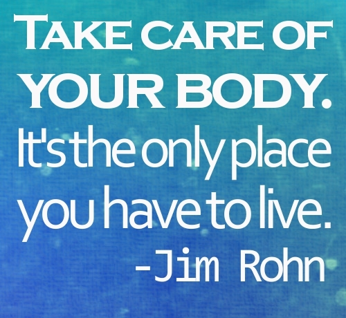 Take-Care-of-Your-Body-It-Is-the-Only-Place-You-Have-to-Live